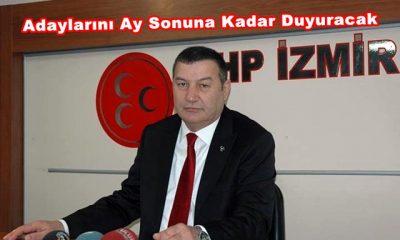 MHP, İzmir Adaylarını Ay Sonuna Kadar Duyuracak