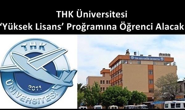 THK Üniversitesi 'Yüksek Lisans' Programına Öğrenci Alacak