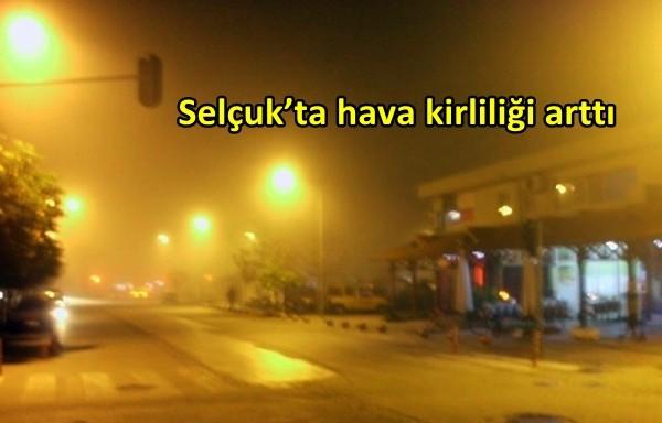Selçuk'ta hava kirliliği arttı