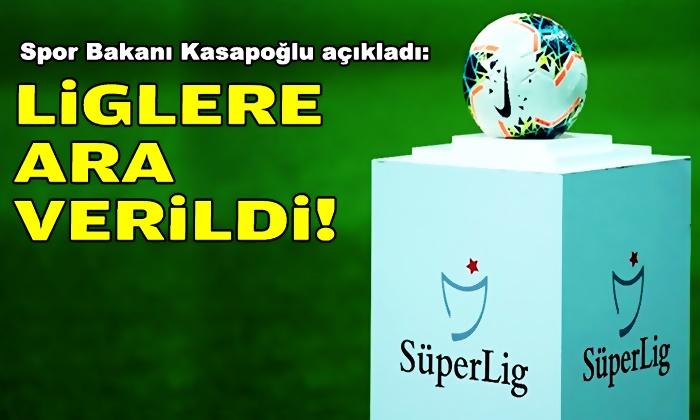Bakan Kasapoğlu açıkladı: Liglere ara verildi!