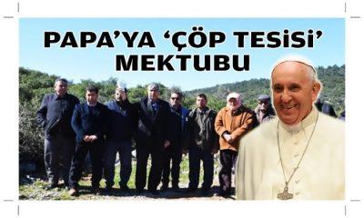 Menderes'ten Papa'ya 'çöp tesisi' mektubu!