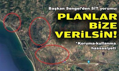 Başkan Sengel'den SİT yorumu: Planlar bize verilsin!